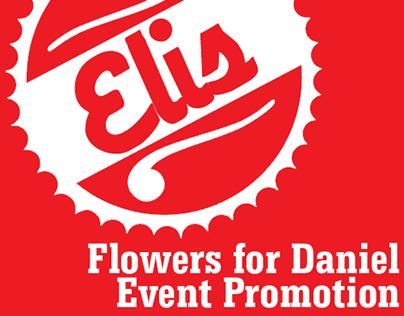 Flowers for Daniel Event Promotion