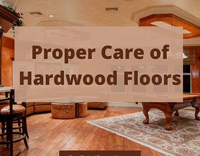 Proper Care of Hardwood Floors