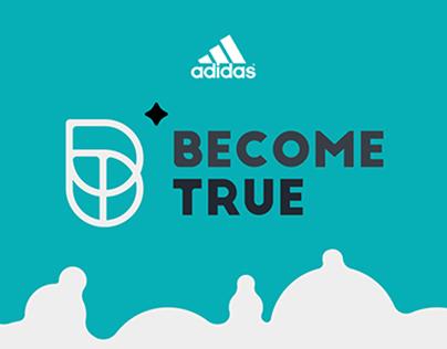 Become True / Follow your dreams!