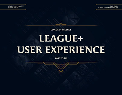 League of Legends, League+ UI/UX Fan Project