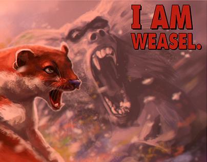 I am Weasel / Fanart