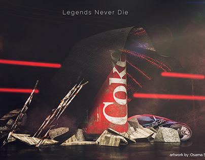 Coca Cola - Legends never die