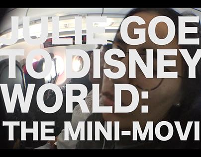 Julie Goes to Disney World - Mini Movie