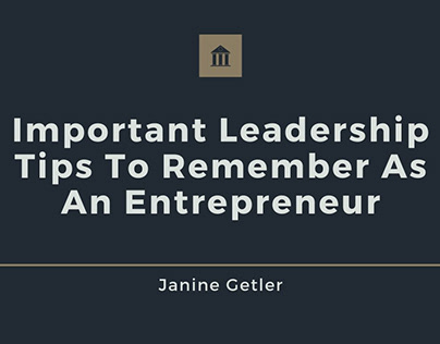Leadership Tips To Remember As An Entrepreneur