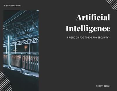 Robert Bensh   Artificial Intelligence: Friend or Foe?