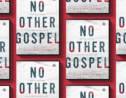 No Other Gospel by Derek Thomas