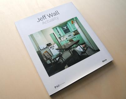Jeff Wall, Actuality; exibition catalog, Electa 2013