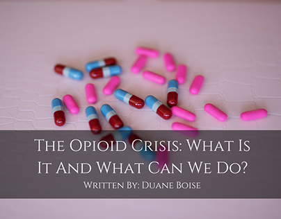 The Opioid Crisis: What Is It And What Can We Do?