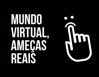 Mundo Virtual, Ameaças Reais