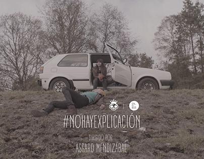 ⛽️ No hay explicación (video-clip)