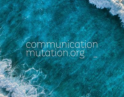 Communication Mutation