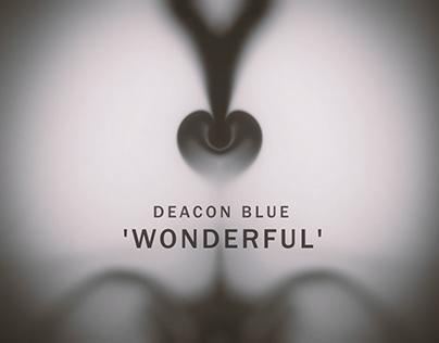 DEACON BLUE 'WONDERFUL' OFFICIAL LYRIC VIDEO