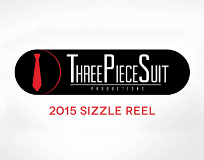 Three Piece Suit Productions: 2015 Sizzle Reel