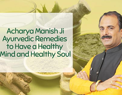 Ayurvedic Remedies for Healthy Mind & Soul