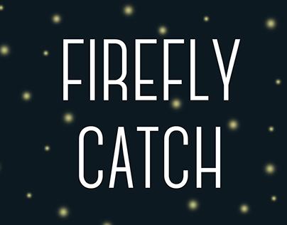 Firefly Catch