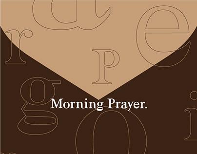 Morning Prayer - Type Design: Type Architect