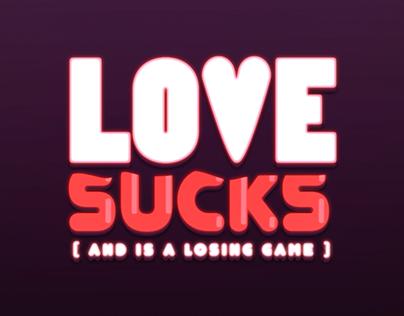 Love SUCKS.