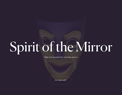 SPIRIT OF THE MIRROR personal project