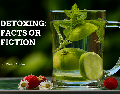 Detoxing: Facts or Fiction