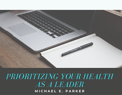 Prioritizing Your Health as a Leader