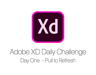 XD Daily Challenge - Pull to Refresh