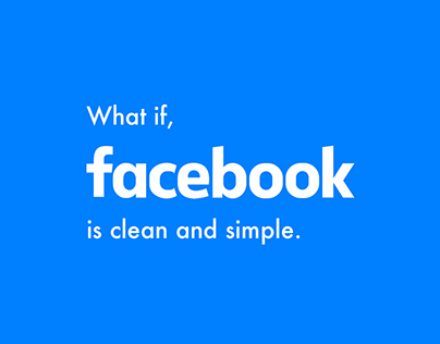 What if Facebook is clean and simple. Re-design work.