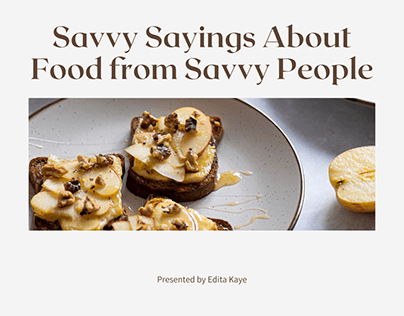 Savvy Saying About Food from Savvy People