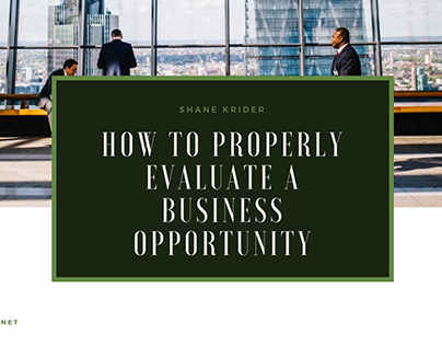 HOW TO PROPERLY EVALUATE A BUSINESS OPPORTUNITY