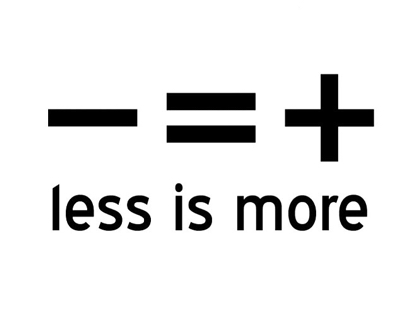 less is more ...