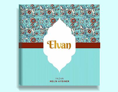 ELVAN - Çocuk Hikaye Kitabı-İllüstrasyon: Merve Öztemel