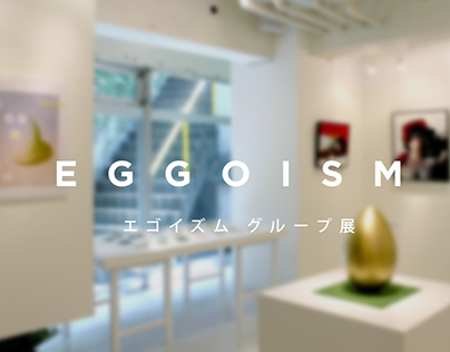 EGGOISM // エゴイズム group exhibition