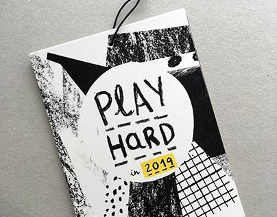 PlAy HarD | calendar 2019