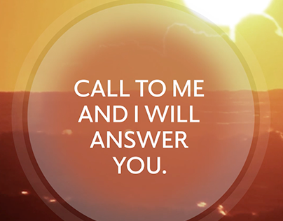 Call to Me and I Will Answer You