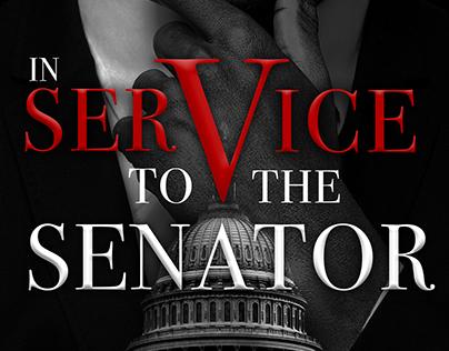 In Service to the Senator - Book Cover