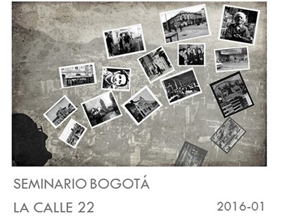 Seminario Bogotá Ciudad Abierta / Calle 22 (2016-01)