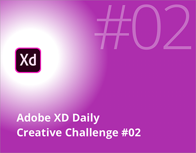 Adobe XD Daily Creative Challenge Day 2