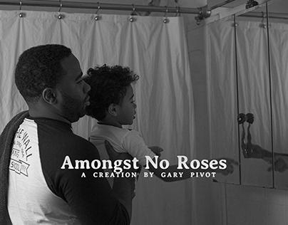 Amongst No Roses (pt. 1)