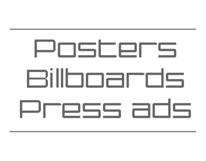 Posters, Billboards and Press ads