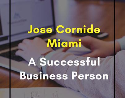 Jose Cornide Miami A Successful Business Person