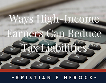 Ways High-Income Earners Can Reduce Tax Liabilities
