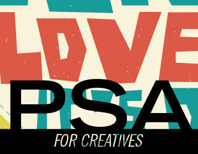 If you don't love it… A PSA for stressed creatives.