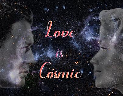Love is Cosmic