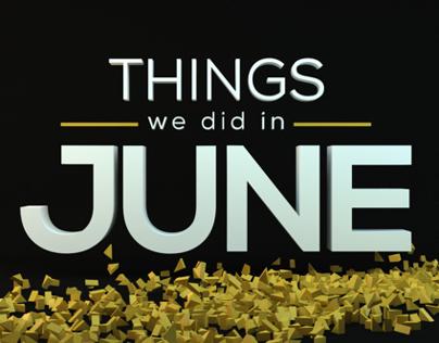 Things We Did in June