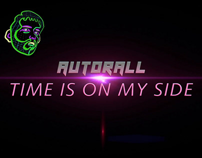 Autorall - TIME IS ON MY SIDE (Teaser) June 2020
