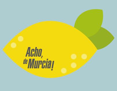 Acho, de Murcia!