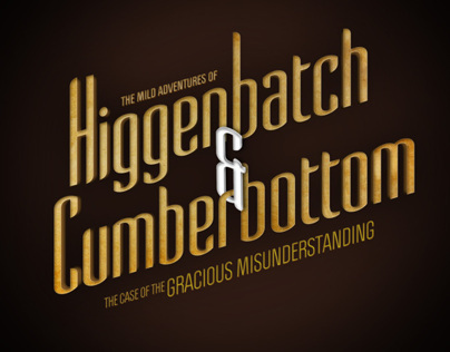 The Mild Adventures Of Higgenbatch & Cumberbottom