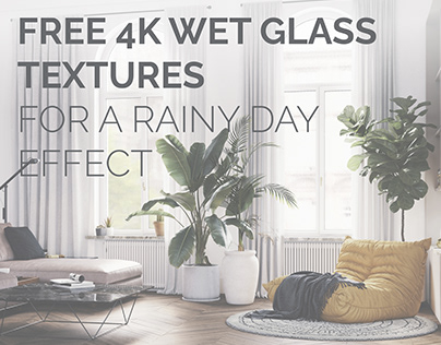 Rainy day mood - FREE 4k Textures for wet glass effect