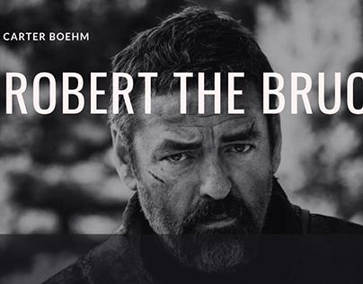 Carter Boehm | Robert the Bruce Overview