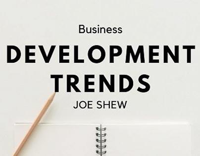 Business Development Trends   Joe Shew