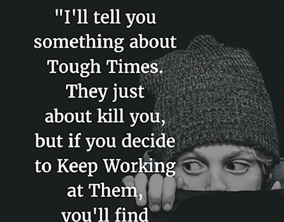 Daily motivation, hard times.